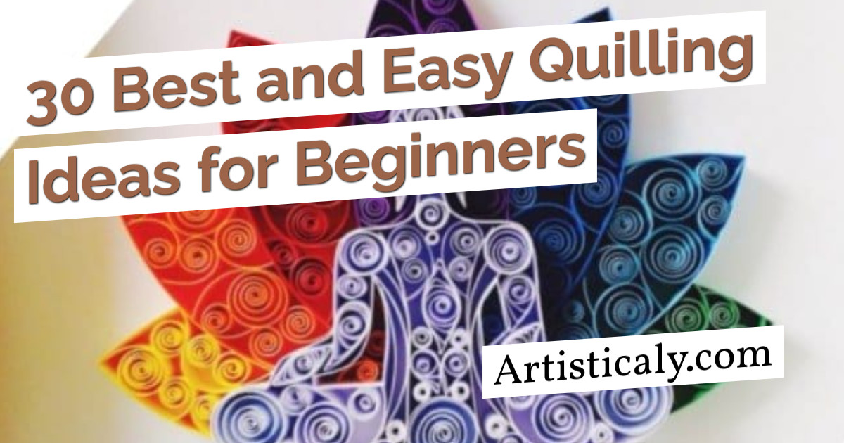 Post Banner: 30 Best and Easy Quilling Ideas for Beginners