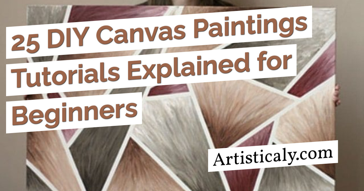 Post Banner: 25 DIY Canvas Paintings Tutorials Explained for Beginners
