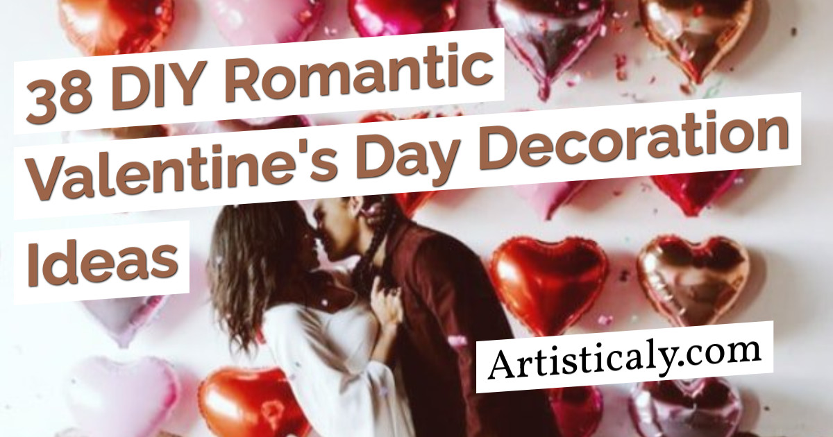 Post Banner: 38 DIY Romantic Valentine's Day Decoration Ideas