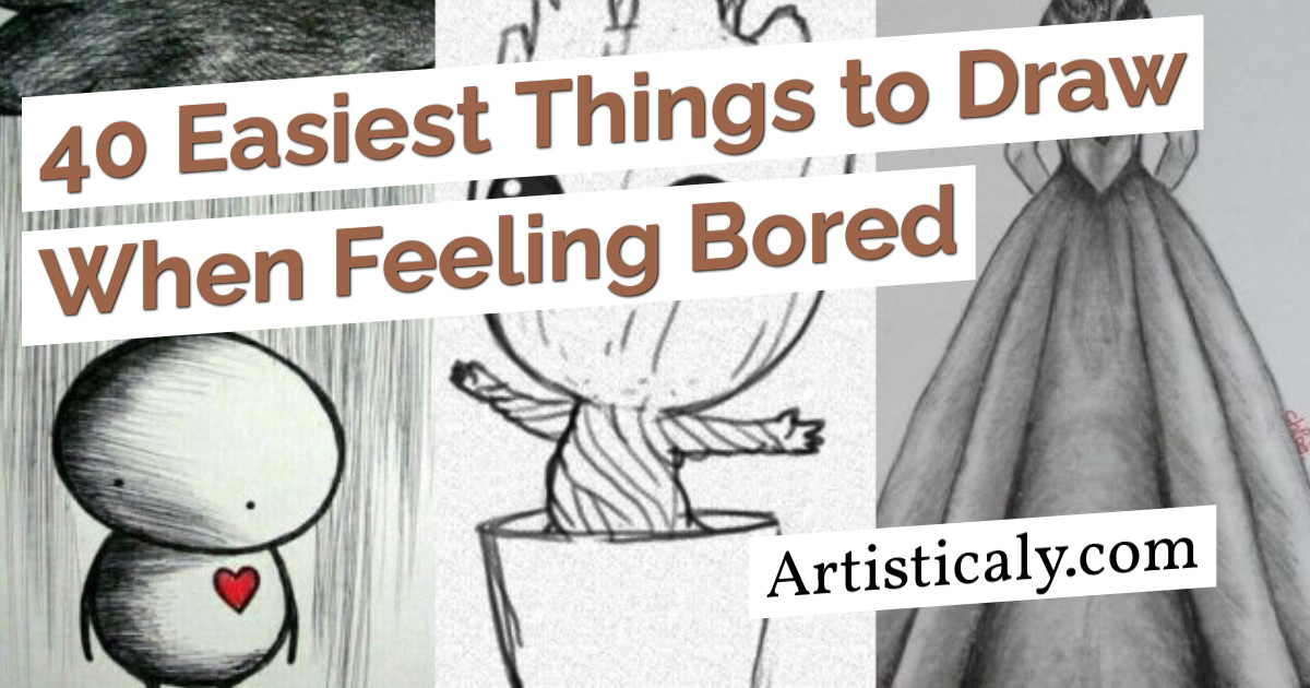 Post Banner: 40 Easiest Things to Draw When Feeling Bored