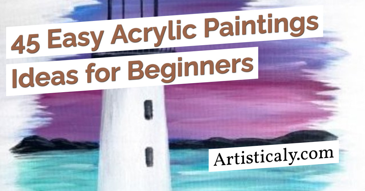 Post Banner: 45 Easy Acrylic Paintings Ideas for Beginners