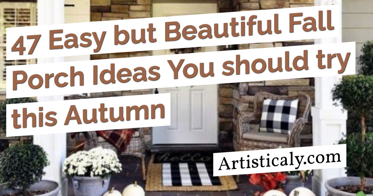 Post Banner: 47 Easy but Beautiful Fall Porch Ideas You should try this Autumn