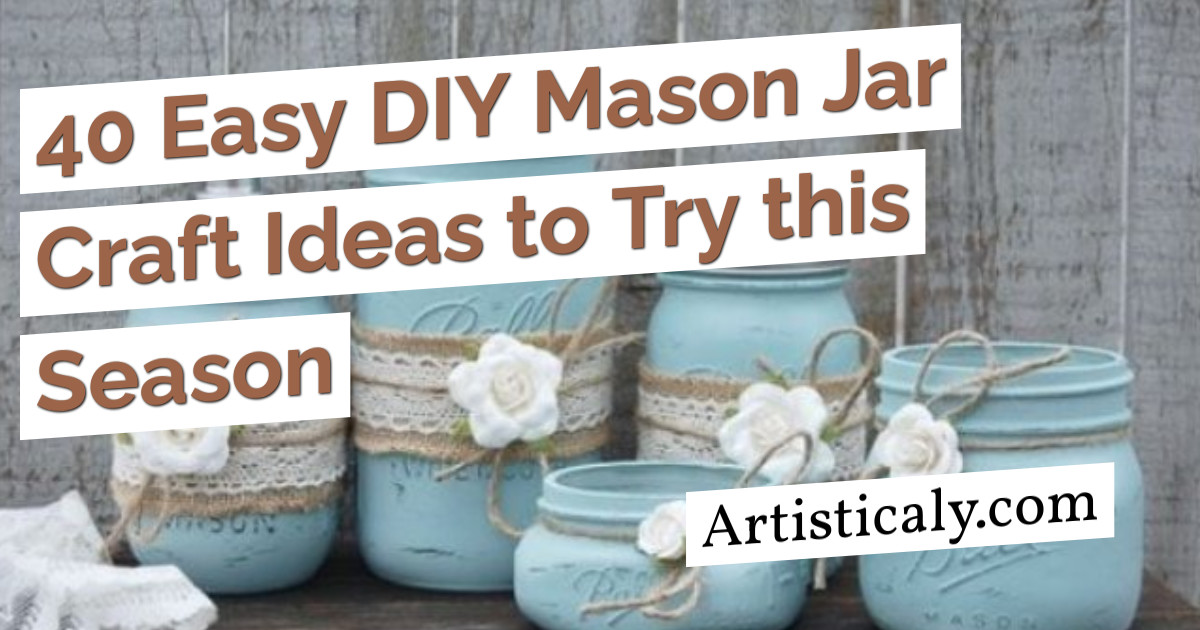 Post Banner: 40 Easy DIY Mason Jar Craft Ideas to Try this Season