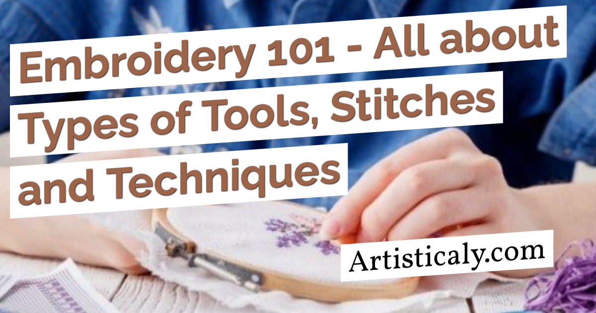 Post Banner: Embroidery 101 - All about Types of Tools, Stitches and Techniques