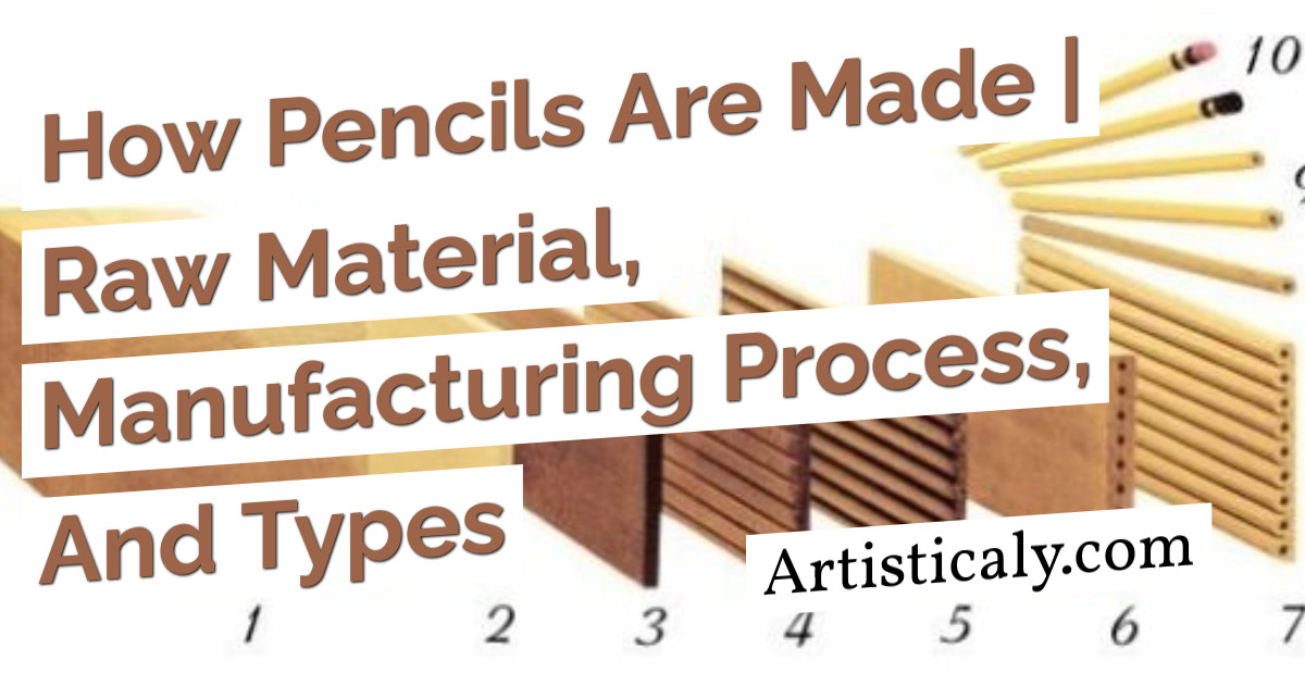 Post Banner: How Pencils Are Made   Raw Material, Manufacturing Process, And Types