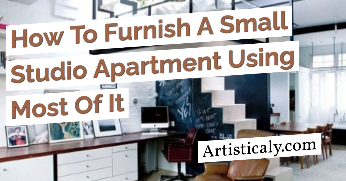 Post Banner: How To Furnish A Small Studio Apartment Using Most Of It