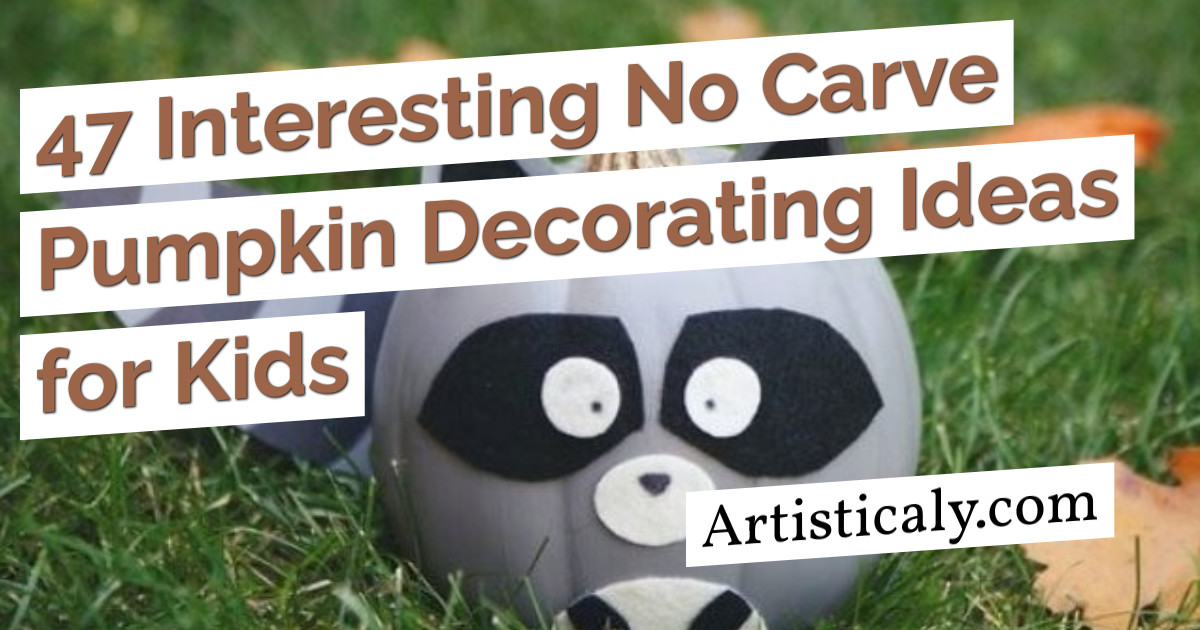 Post Banner: 47 Interesting No Carve Pumpkin Decorating Ideas for Kids