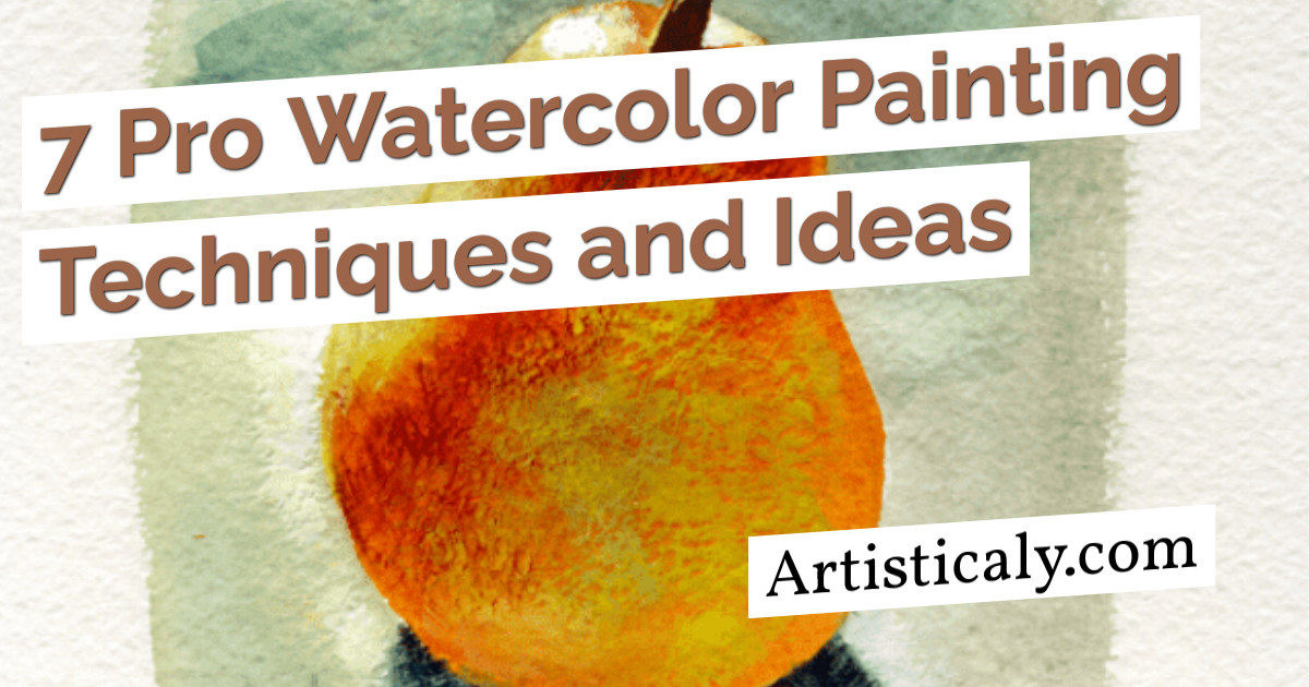 Post Banner: 7 Pro Watercolor Painting Techniques and Ideas