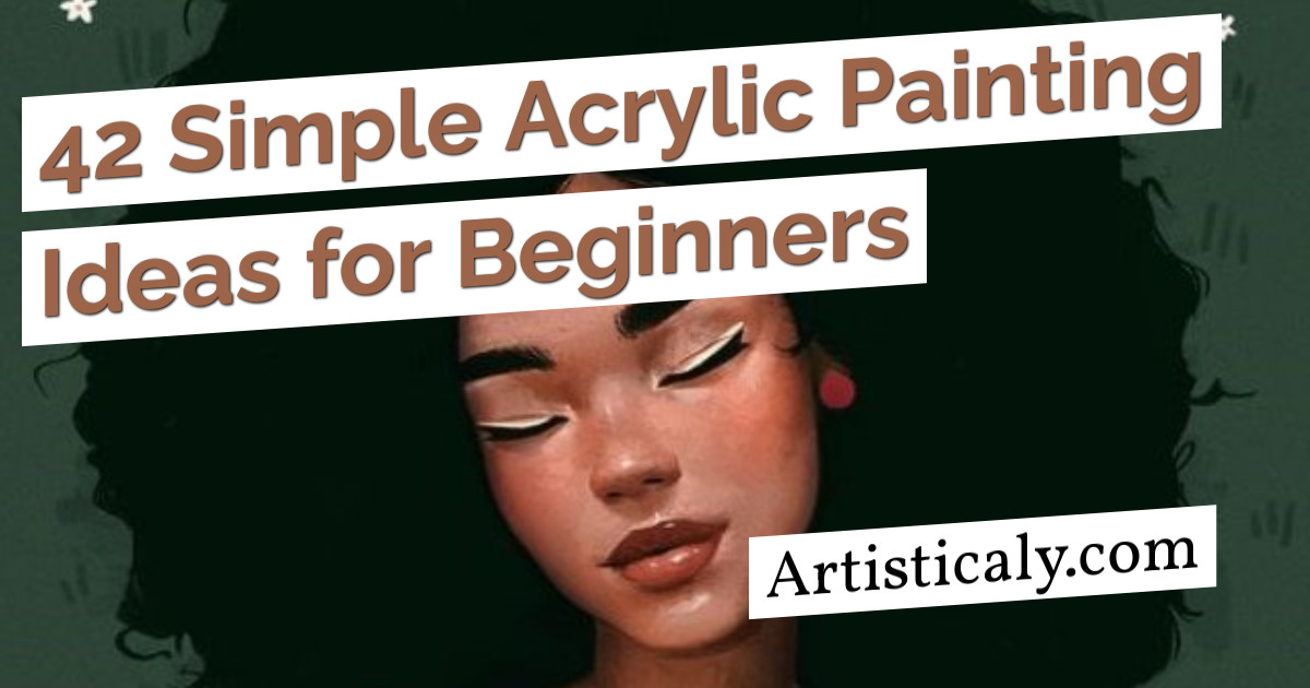 Post Banner: 42 Simple Acrylic Painting Ideas for Beginners