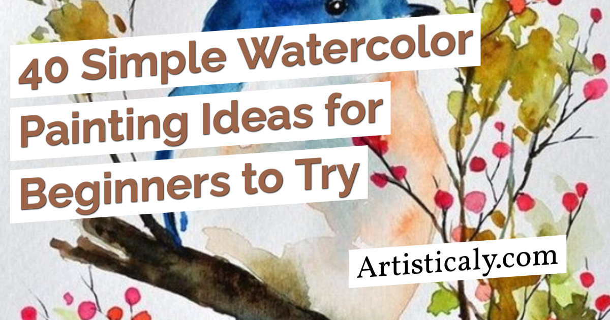 Post Banner: 40 Simple Watercolor Painting Ideas for Beginners to Try