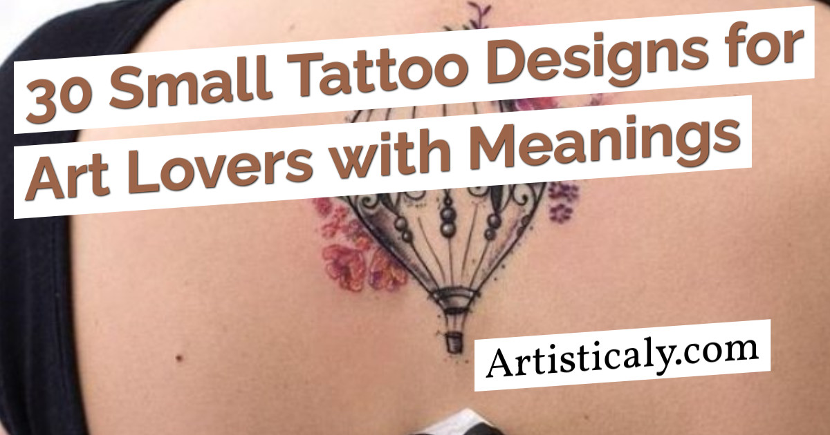 Post Banner: 30 Small Tattoo Designs for Art Lovers with Meanings