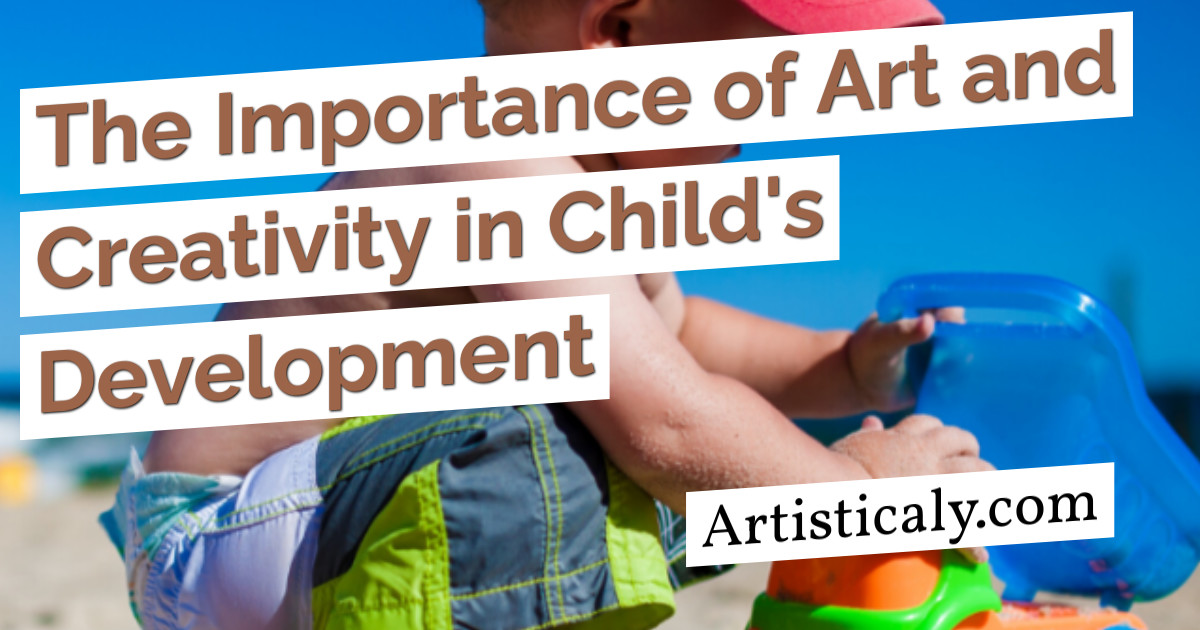 Post Banner: The Importance of Art and Creativity in Child's Development